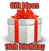 Gift Ideas for 16th birthday