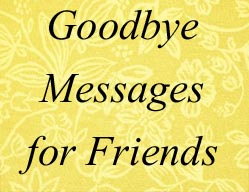 Goodbye messages to friends funny and inspirational goodbye friends m4hsunfo