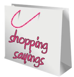 Shopping Sayings